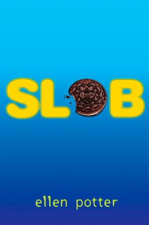 Slob by Ellen Potter