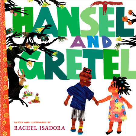 Hansel and Gretel by Rachel Isadora