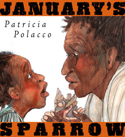 January's Sparrow by Patricia Polacco
