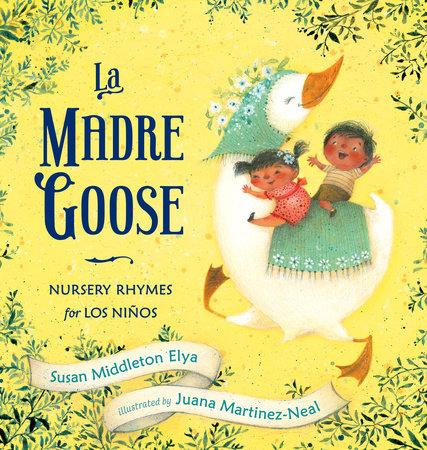 La Madre Goose by Susan Middleton Elya