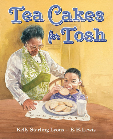 Tea Cakes for Tosh by Kelly Starling Lyons