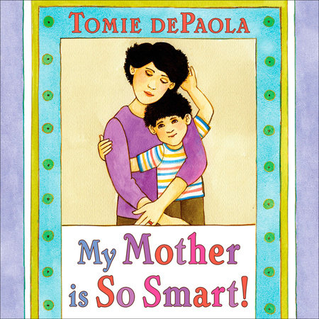My Mother Is So Smart by Tomie dePaola