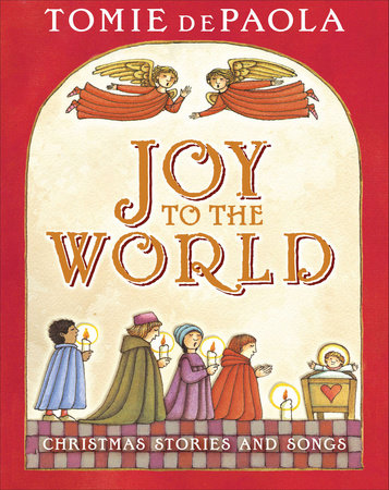 Joy to the World by Tomie dePaola