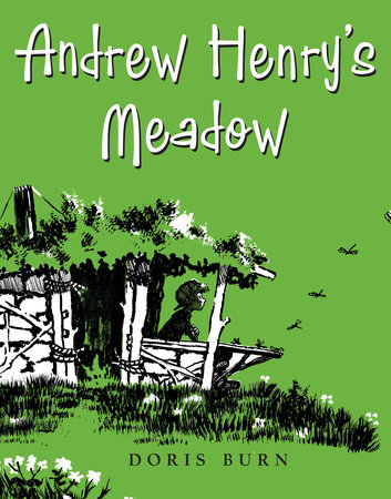 Andrew Henry's Meadow by Doris Burn