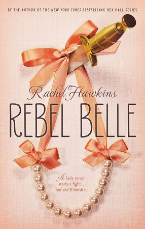 Rebel Belle by Rachel Hawkins
