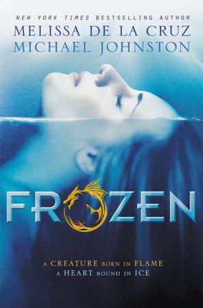 Frozen by Melissa de la Cruz and Michael Johnston