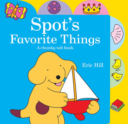 Spot's Favorite Things by Eric Hill