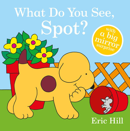 What Do You See, Spot? by Eric Hill