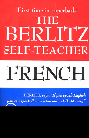 The Berlitz Self-Teacher -- French by Berlitz Editors