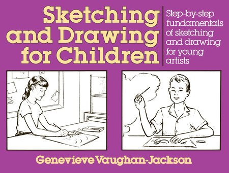 Sketching and Drawing for Children by G. Vaughan-Jackson
