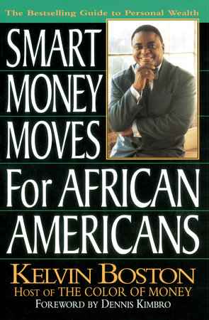 Smart money moves for african americans by Kelvin Boston