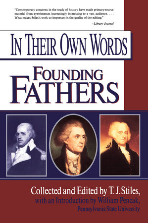 In Their Own Words: Founding Fathers by Various
