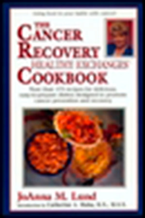 The Cancer Recovery Healthy Exchanges Cookbook by JoAnna M. Lund