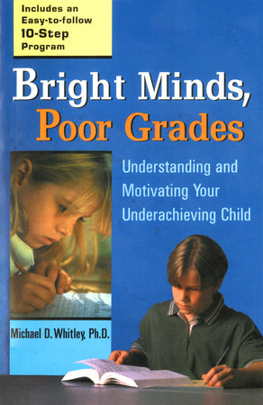 Bright Minds, Poor Grades by Michael D. Whitley