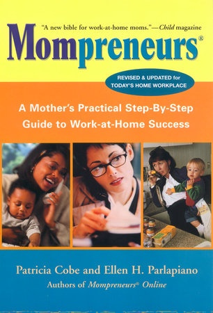 Mompreneurs by Patricia Cobe and Ellen H. Parlapiano