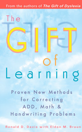 The Gift of Learning by Ronald D. Davis and Eldon M. Braun
