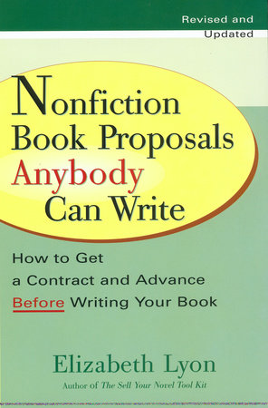 Nonfiction Book Proposals Anybody Can Write by Elizabeth Lyon