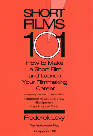 Short Films 101 by Frederick Levy