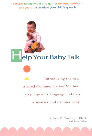 Help Your Baby Talk by Robert E. Owens and Leah Feldon