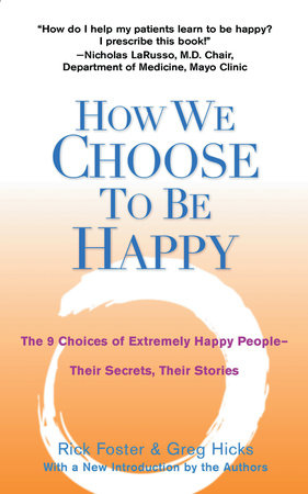 How We Choose to Be Happy by Rick Foster and Greg Hicks
