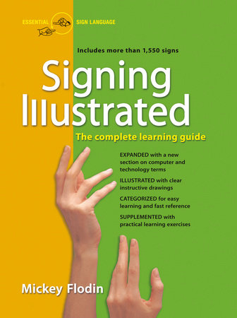 Signing illustrated: the complete learning guide by Mickey Flodin