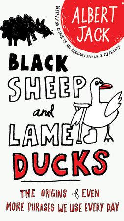 Black Sheep and Lame Ducks by Albert Jack