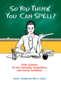 So You Think You Can Spell?