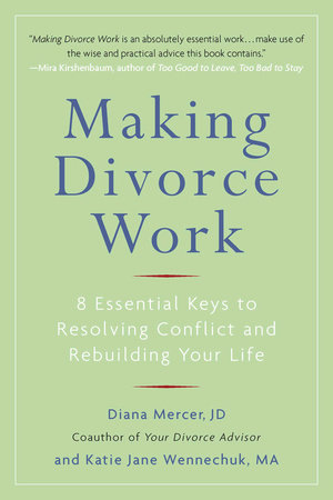 Making Divorce Work by Diana Mercer and Katie Jane Wennechuk