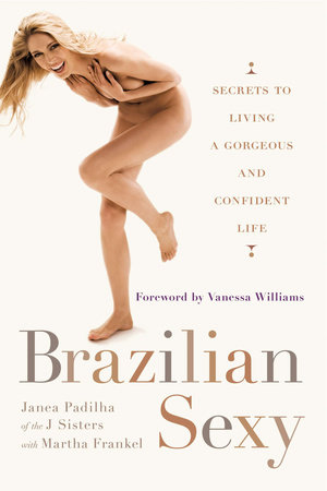 Brazilian Sexy by Janea Padilha and Martha Frankel