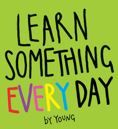 Learn Something Every Day by Young