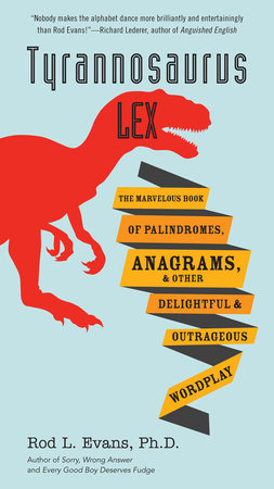 Tyrannosaurus Lex by Rod L. Evans Ph.D.