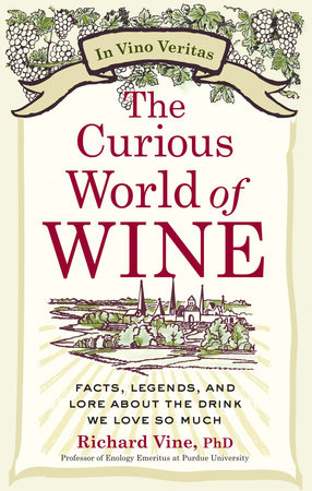 The Curious World of Wine by Richard Vine
