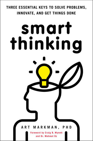 Smart Thinking by Art Markman, PhD