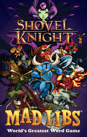 Shovel Knight Mad Libs