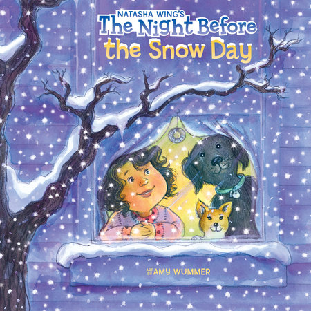 The Night Before the Snow Day by Natasha Wing; Illustrated by Amy Wummer