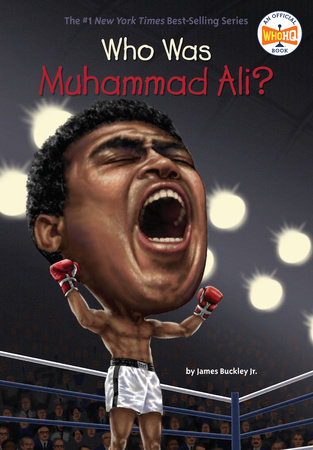 Who Was Muhammad Ali? by James Buckley, Jr.