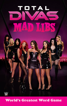 Total Divas Mad Libs