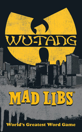 Wu-Tang Clan Mad Libs by Jay Perrone