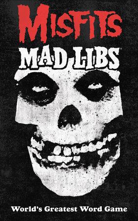 Misfits Mad Libs