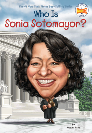 Who Is Sonia Sotomayor? by Megan Stine