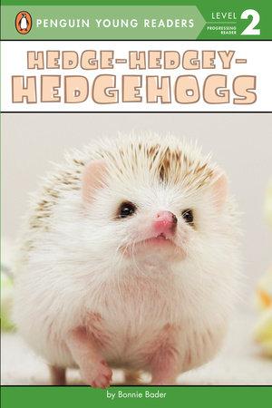 Hedge-Hedgey-Hedgehogs by Bonnie Bader