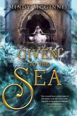 Given to the Sea by Mindy McGinnis