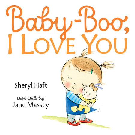 Baby Boo, I Love You by Sheryl Haft