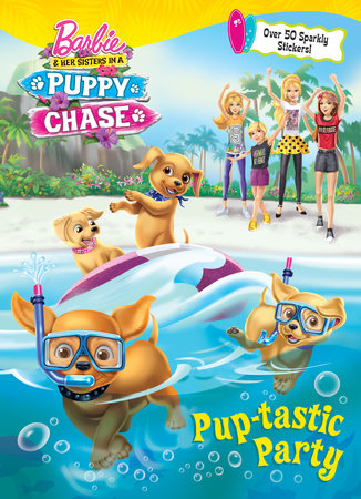 Pup-tastic Party (Barbie & Her Sisters In A Puppy Chase)