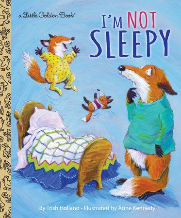 I'm Not Sleepy by Trish Holland