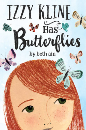 Izzy Kline Has Butterflies by Beth Ain