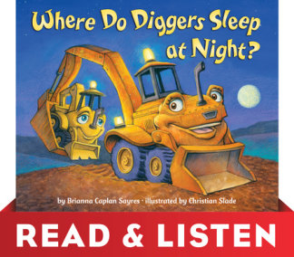 Where Do Diggers Sleep at Night?: Read & Listen Edition