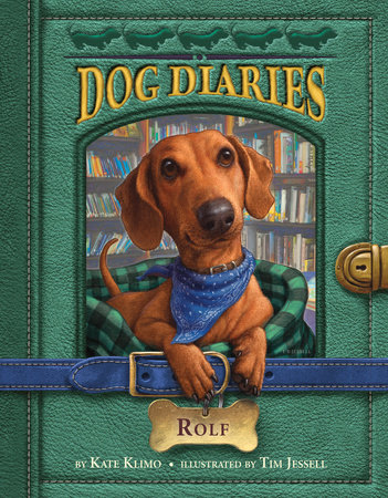Dog Diaries #10: Rolf by Kate Klimo