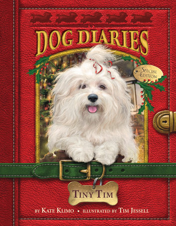 Dog Diaries #11: Tiny Tim (Dog Diaries Special Edition) by Kate Klimo; illustrated by Tim Jessell