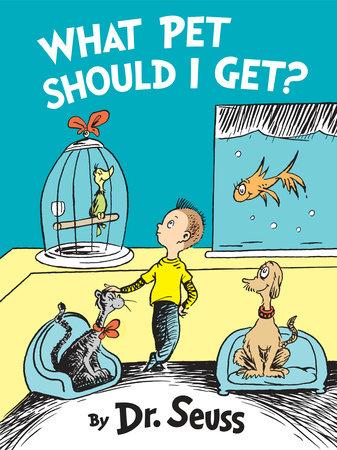 TGT What Pet Should I Get? by Dr. Seuss